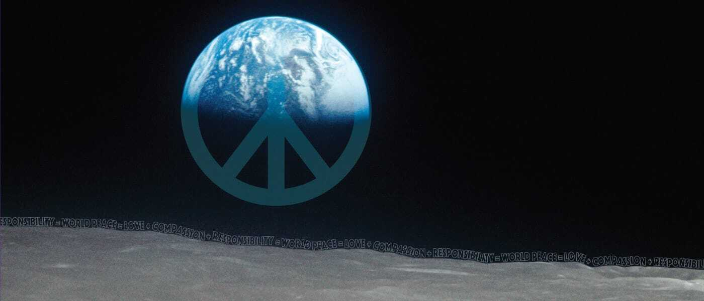 "Earth Rise with the text ""Love + Compassion + Responsibility = World Peace "" on the ridge of the moon."