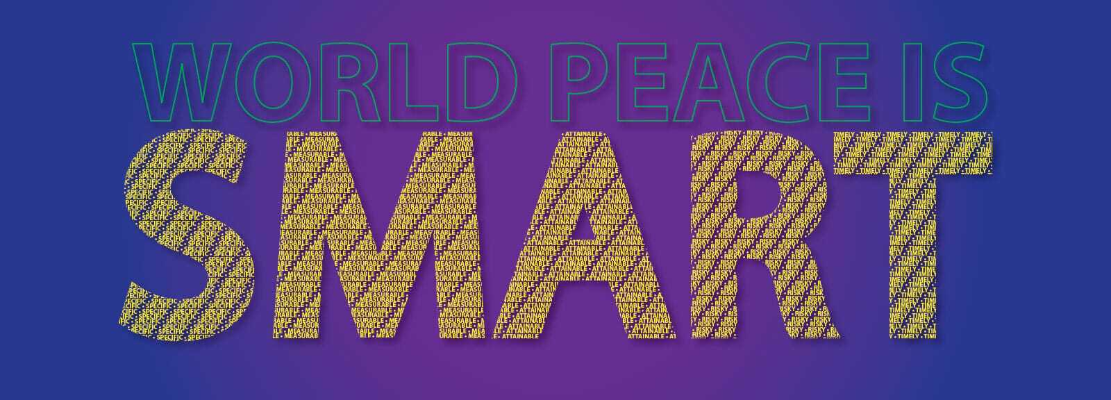 featured image for the blog Promote World Peace with SMART Goals